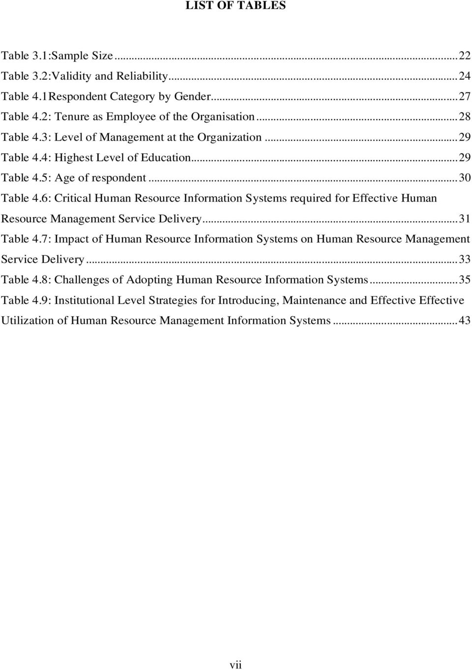 6: Critical Human Resource Information Systems required for Effective Human Resource Management Service Delivery... 31 Table 4.