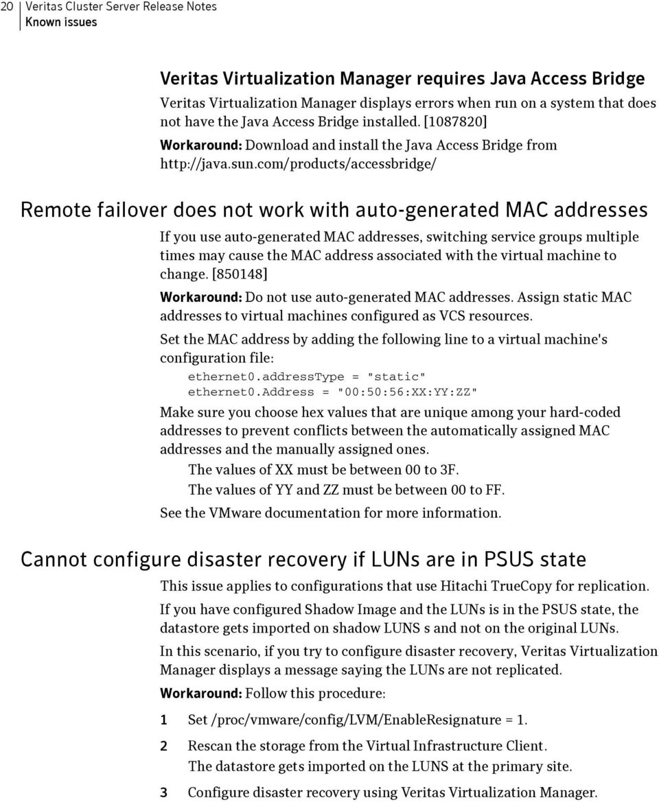 com/products/accessbridge/ Remote failover does not work with auto-generated MAC addresses If you use auto-generated MAC addresses, switching service groups multiple times may cause the MAC address