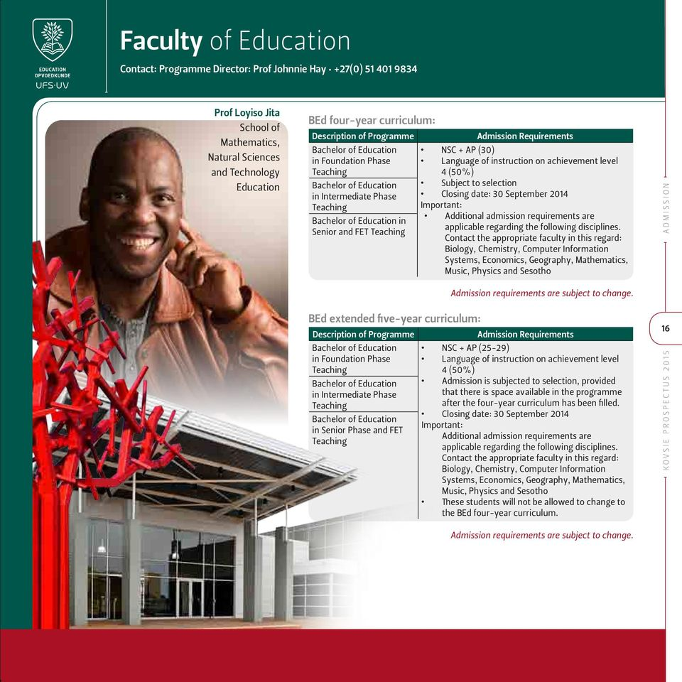 selection in Intermediate Phase Closing date: 30 September 2014 Teaching Important: Additional admission requirements are Bachelor of Education in applicable regarding the following disciplines.