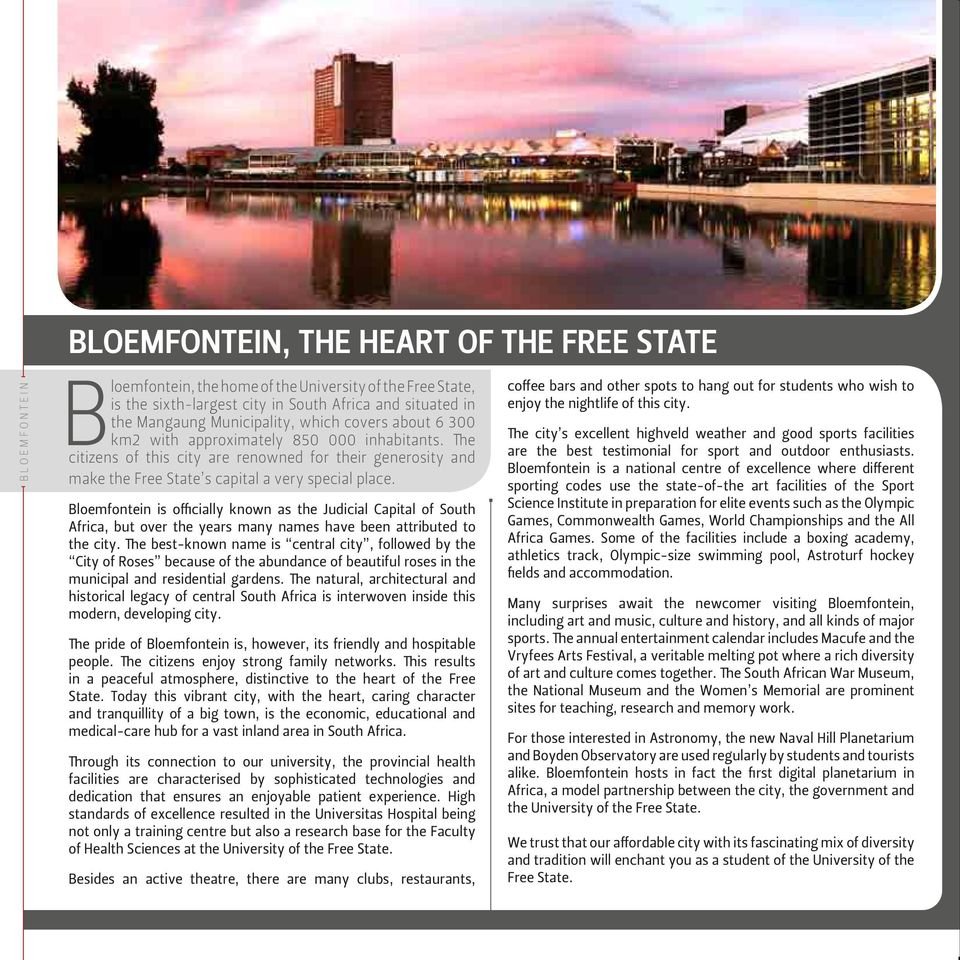 Bloemfontein is officially known as the Judicial Capital of South Africa, but over the years many names have been attributed to the city.
