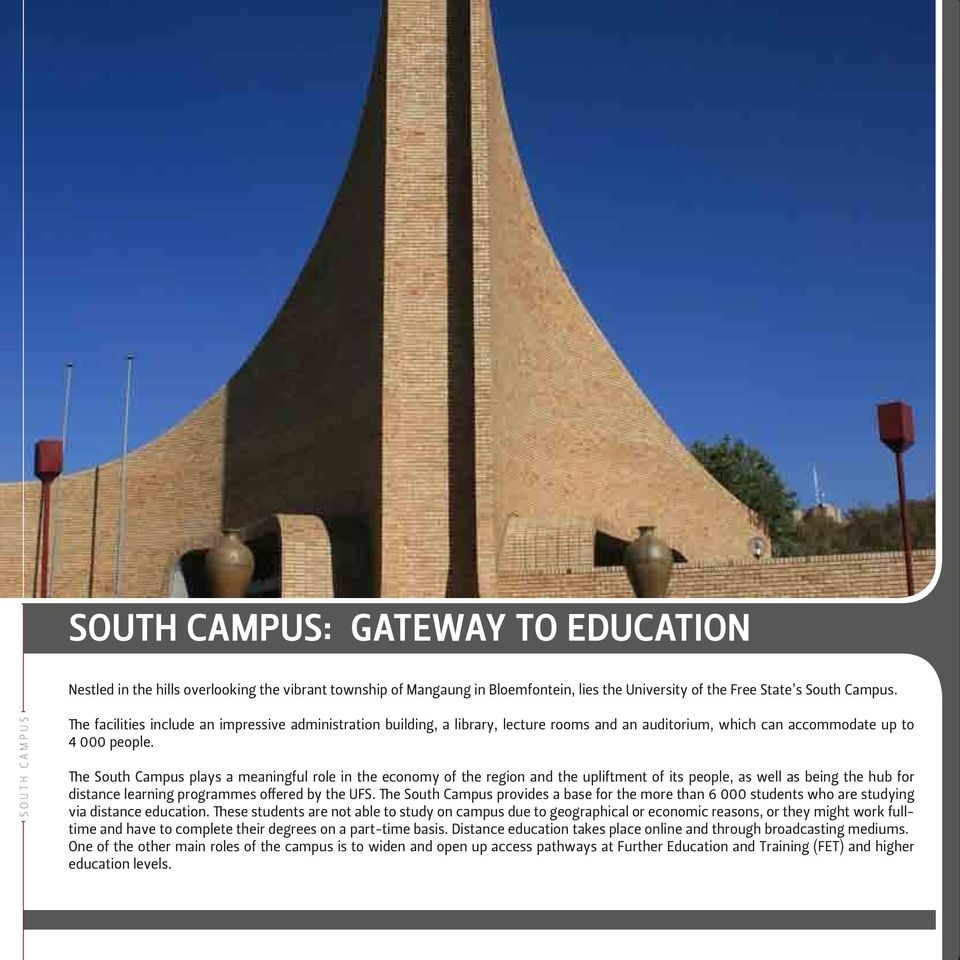The South Campus plays a meaningful role in the economy of the region and the upliftment of its people, as well as being the hub for distance learning programmes offered by the UFS.