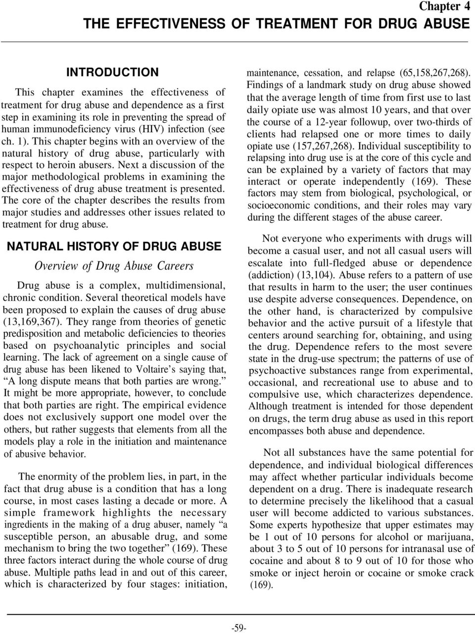 This chapter begins with an overview of the natural history of drug abuse, particularly with respect to heroin abusers.