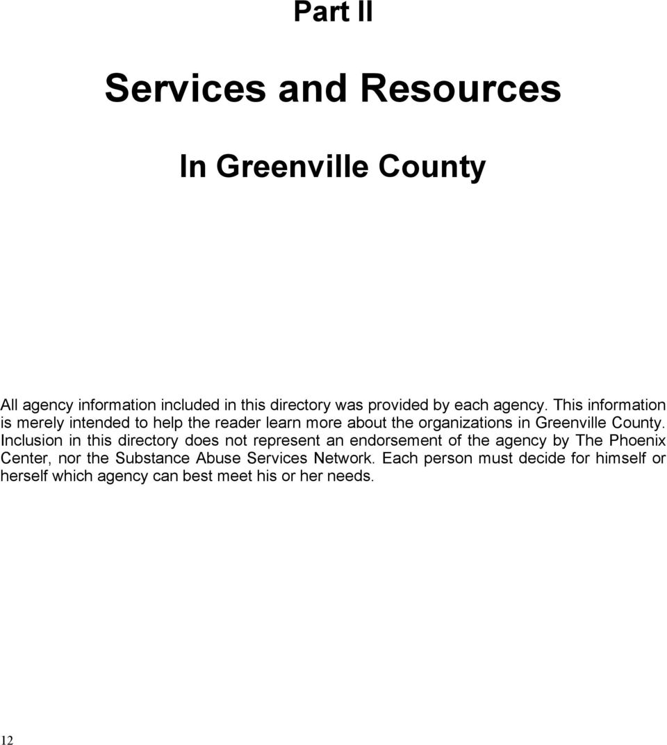This information is merely intended to help the reader learn more about the organizations in Greenville County.