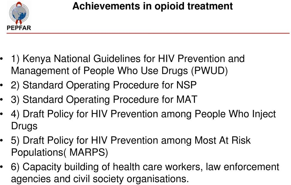 Policy for HIV Prevention among People Who Inject Drugs 5) Draft Policy for HIV Prevention among Most At Risk