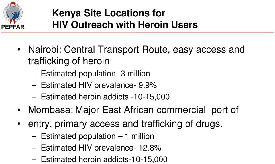 9% Estimated heroin addicts -10-15,000 Mombasa: Major East African commercial port of entry, primary