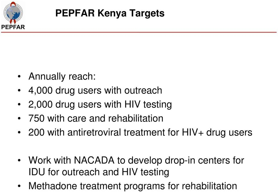 treatment for HIV+ drug users Work with NACADA to develop drop-in centers for