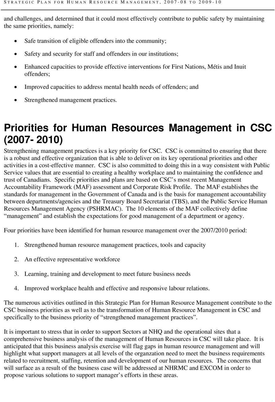 ffenders; and Strengthened management practices. Pririties fr Human Resurces Management in CSC (2007-2010) Strengthening management practices is a key pririty fr CSC.