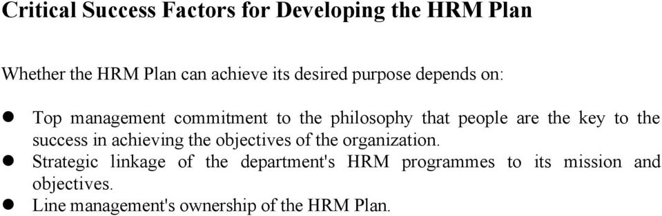 key to the success in achieving the objectives of the organization.