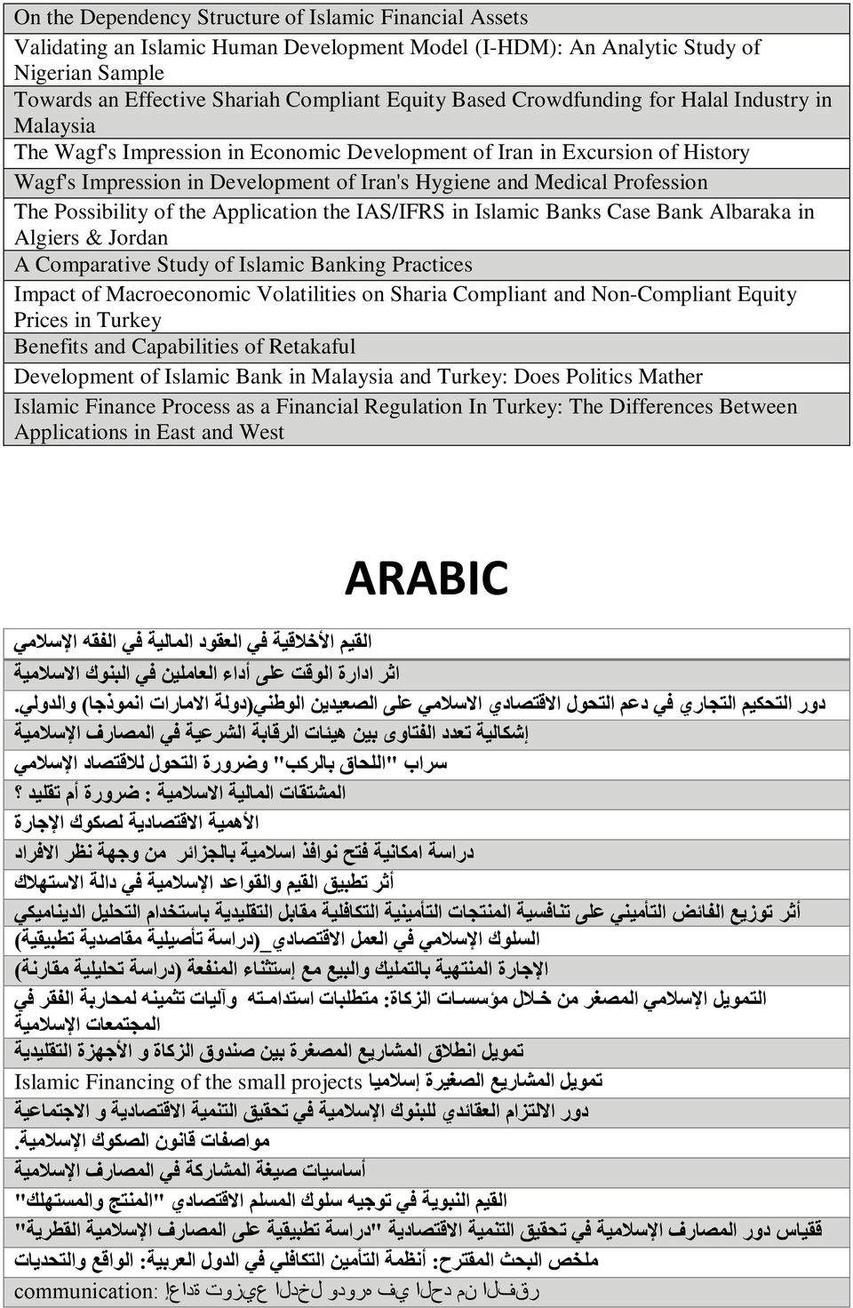 Possibility of the Application the IAS/IFRS in Islamic Banks Case Bank Albaraka in Algiers & Jordan A Comparative Study of Islamic Banking Practices Impact of Macroeconomic Volatilities on Sharia