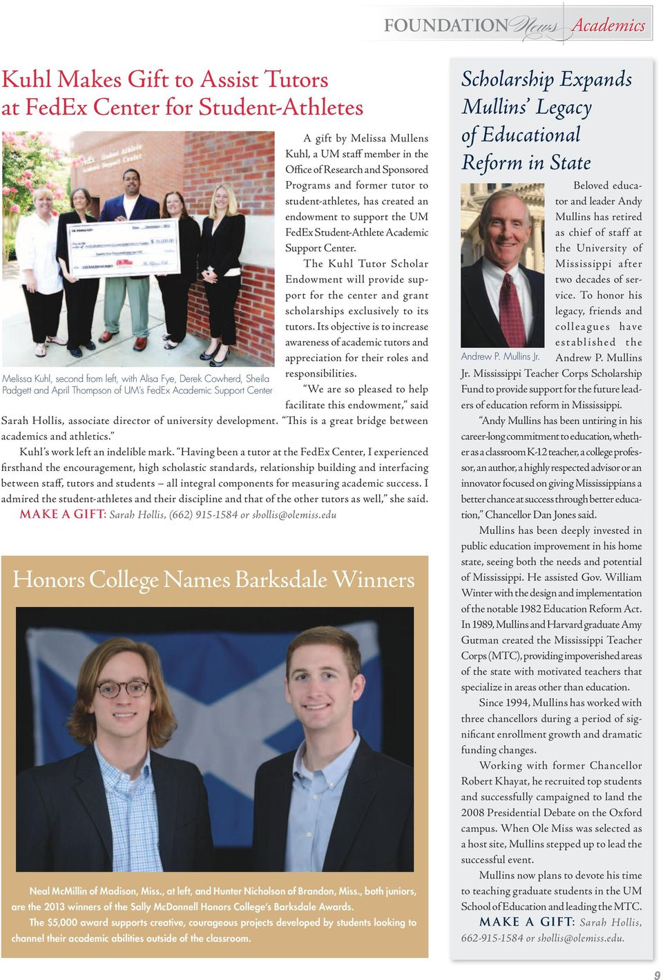 , both juniors, are the 2013 winners of the Sally McDonnell Honors College s Barksdale Awards.