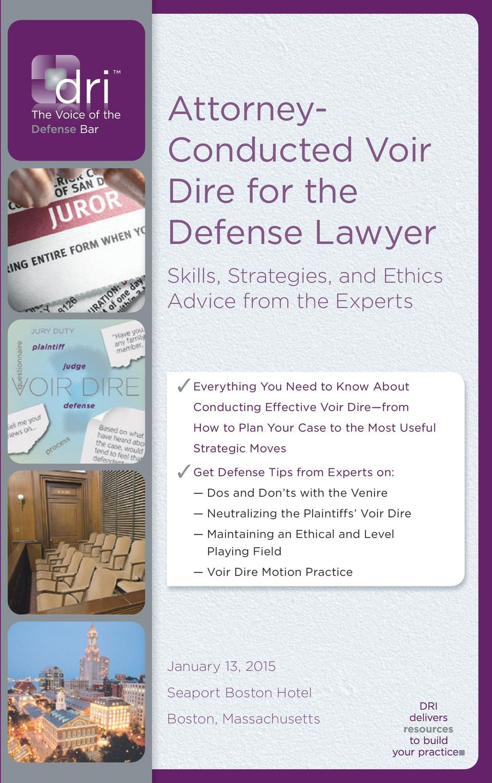 Strategic Moves Get Defense Tips from Experts on: Dos and Don ts with the Venire Neutralizing the Plaintiffs Voir