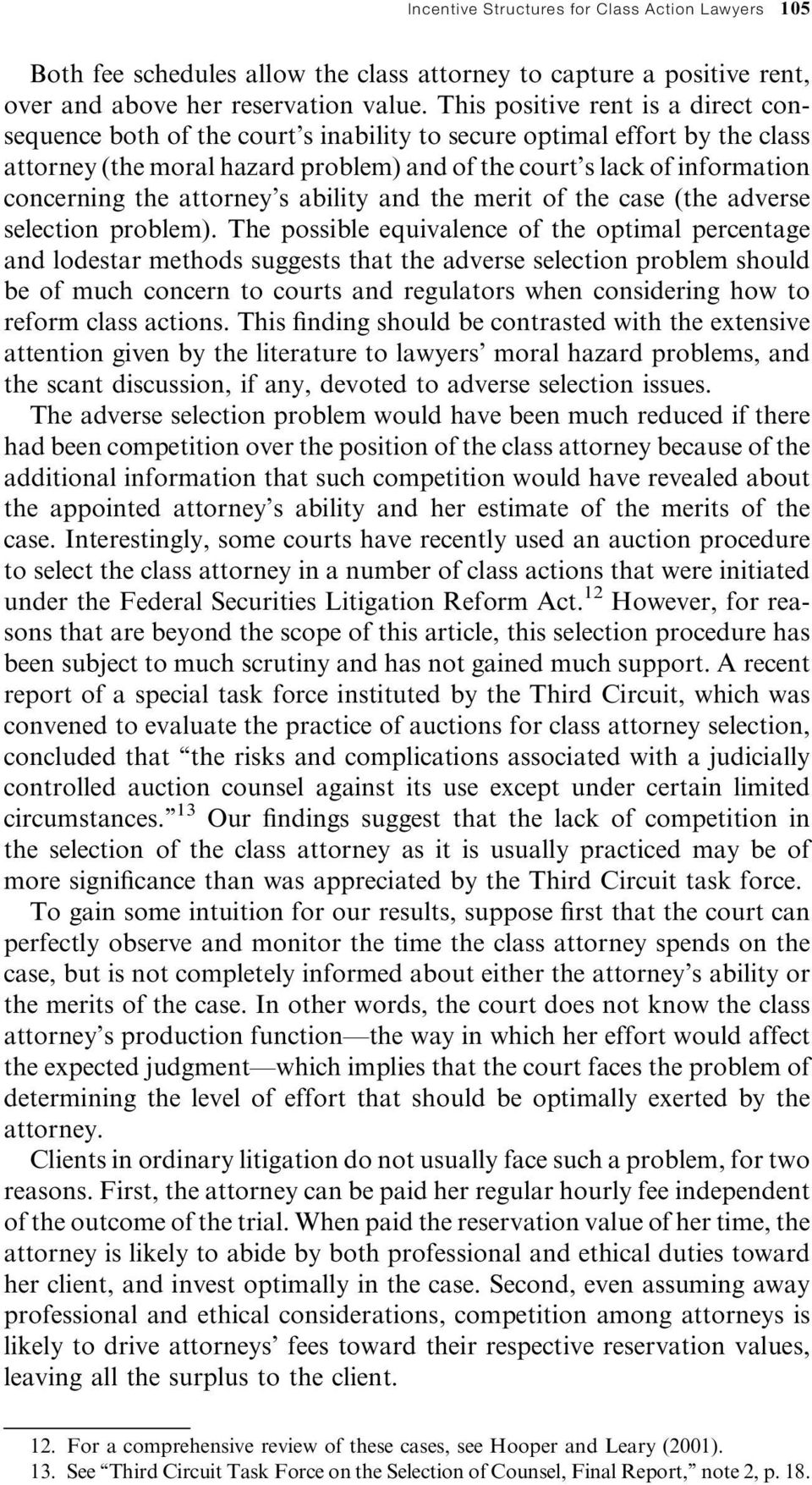 the attorney's ability and the merit of the case (the adverse selection problem).