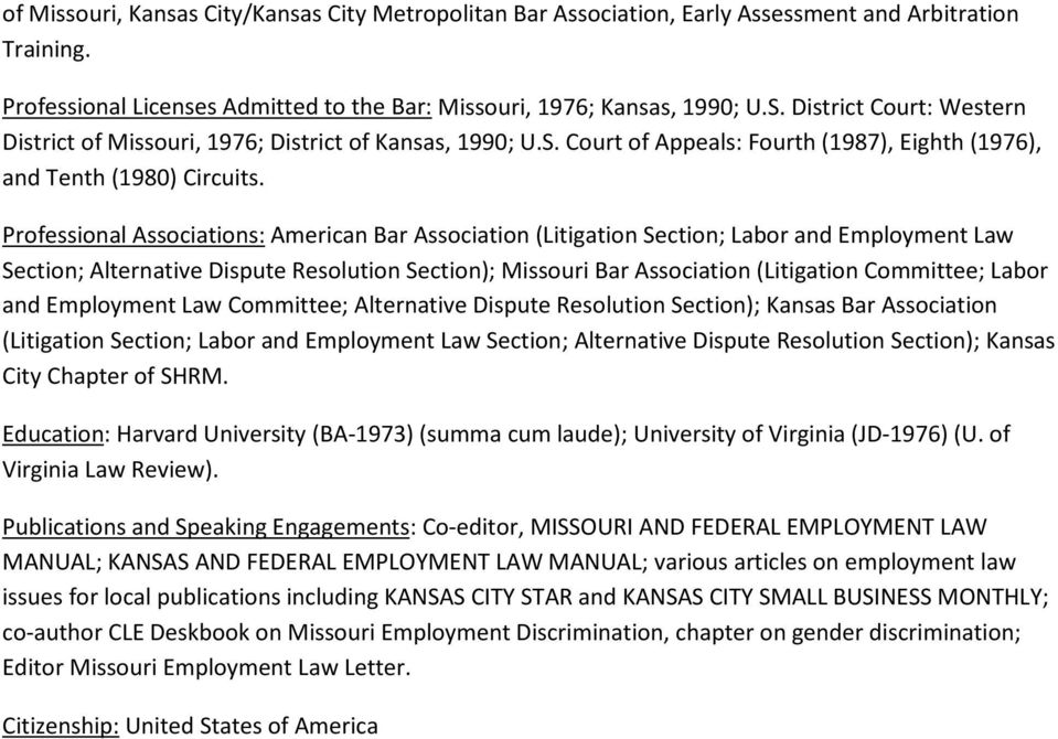 Professional Associations: American Bar Association (Litigation Section; Labor and Employment Law Section; Alternative Dispute Resolution Section); Missouri Bar Association (Litigation Committee;