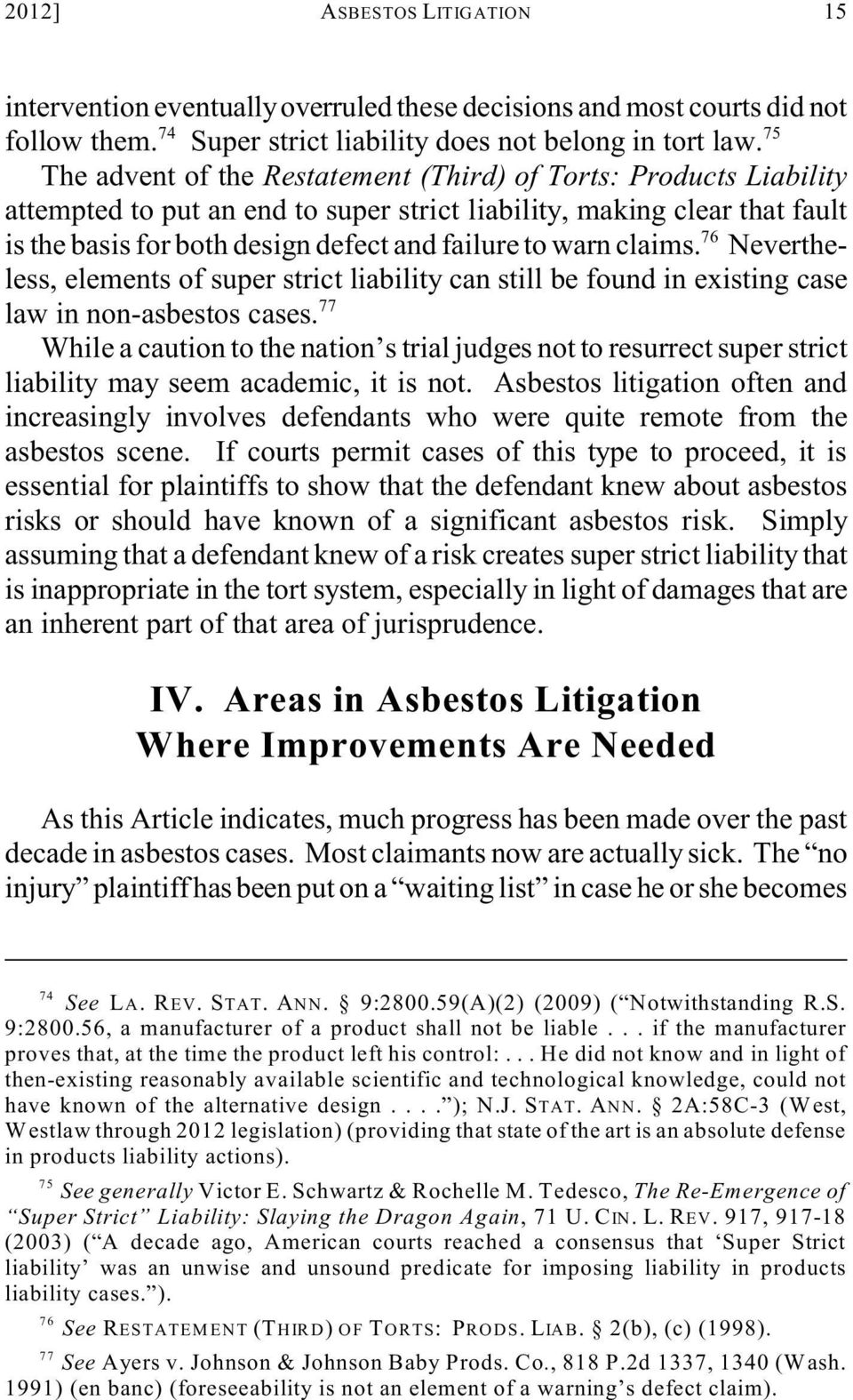 warn claims. Nevertheless, elements of super strict liability can still be found in existing case law in non-asbestos cases.