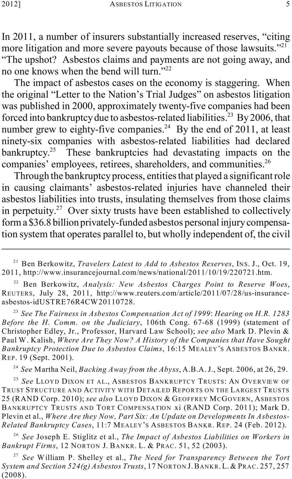 When the original Letter to the Nation s Trial Judges on asbestos litigation was published in 2000, approximately twenty-five companies had been 23 forced into bankruptcy due to asbestos-related