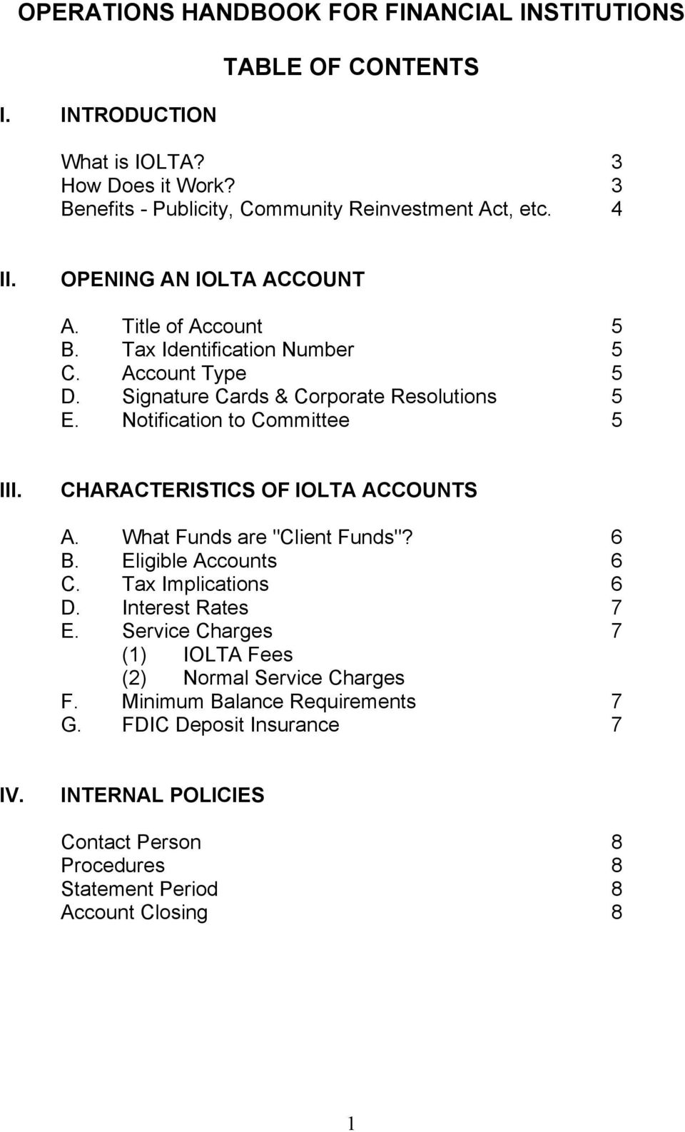 "Notification to Committee 5 III. CHARACTERISTICS OF IOLTA ACCOUNTS A. What Funds are ""Client Funds""? 6 B. Eligible Accounts 6 C. Tax Implications 6 D. Interest Rates 7 E."