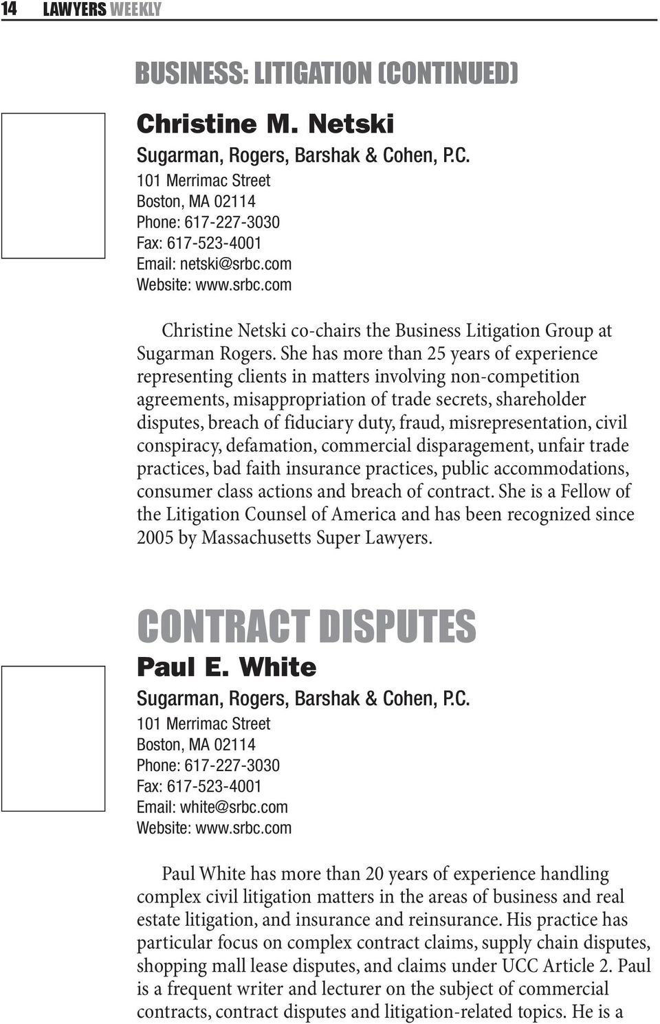She has more than 25 years of experience representing clients in matters involving non-competition agreements, misappropriation of trade secrets, shareholder disputes, breach of fiduciary duty,