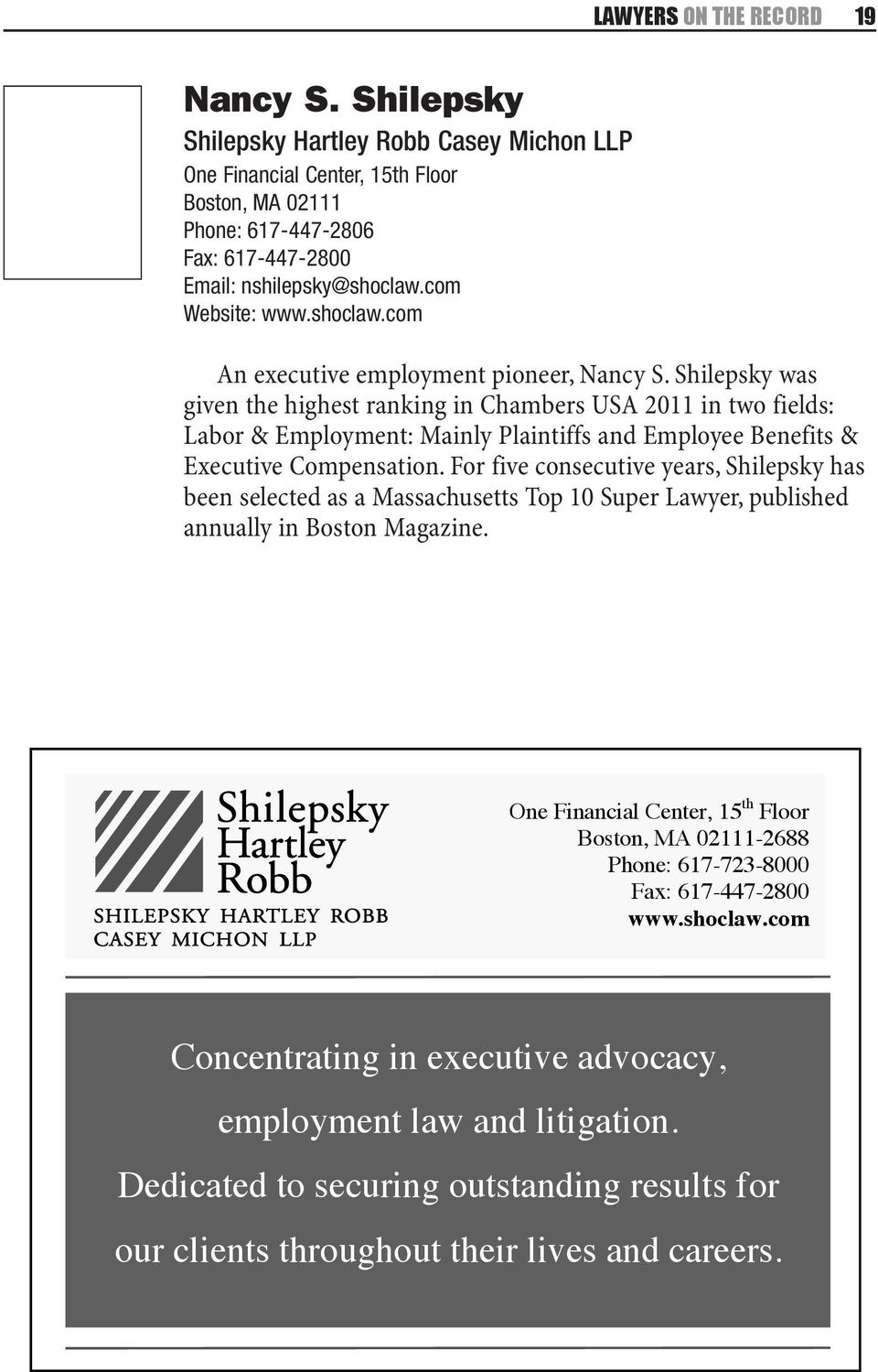 Shilepsky was given the highest ranking in Chambers USA 2011 in two fields: Labor & Employment: Mainly Plaintiffs and Employee Benefits & Executive Compensation.