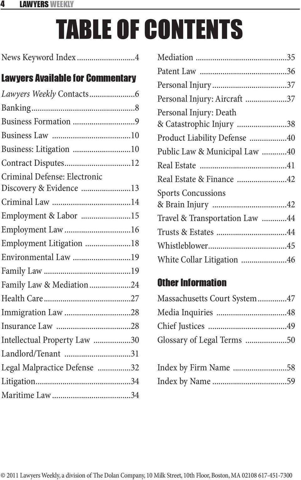 ..19 Family Law...19 Family Law & Mediation...24 Health Care...27 Immigration Law...28 Insurance Law...28 Intellectual Property Law...30 Landlord/Tenant...31 Legal Malpractice Defense...32 Litigation.