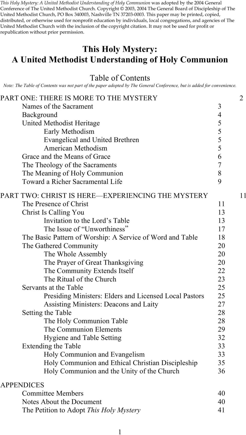 PART ONE: THERE IS MORE TO THE MYSTERY 2 Names of the Sacrament 3 Background 4 United Methodist Heritage 5 Early Methodism 5 Evangelical and United Brethren 5 American Methodism 5 Grace and the Means