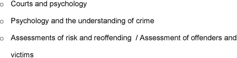 crime o Assessments of risk and