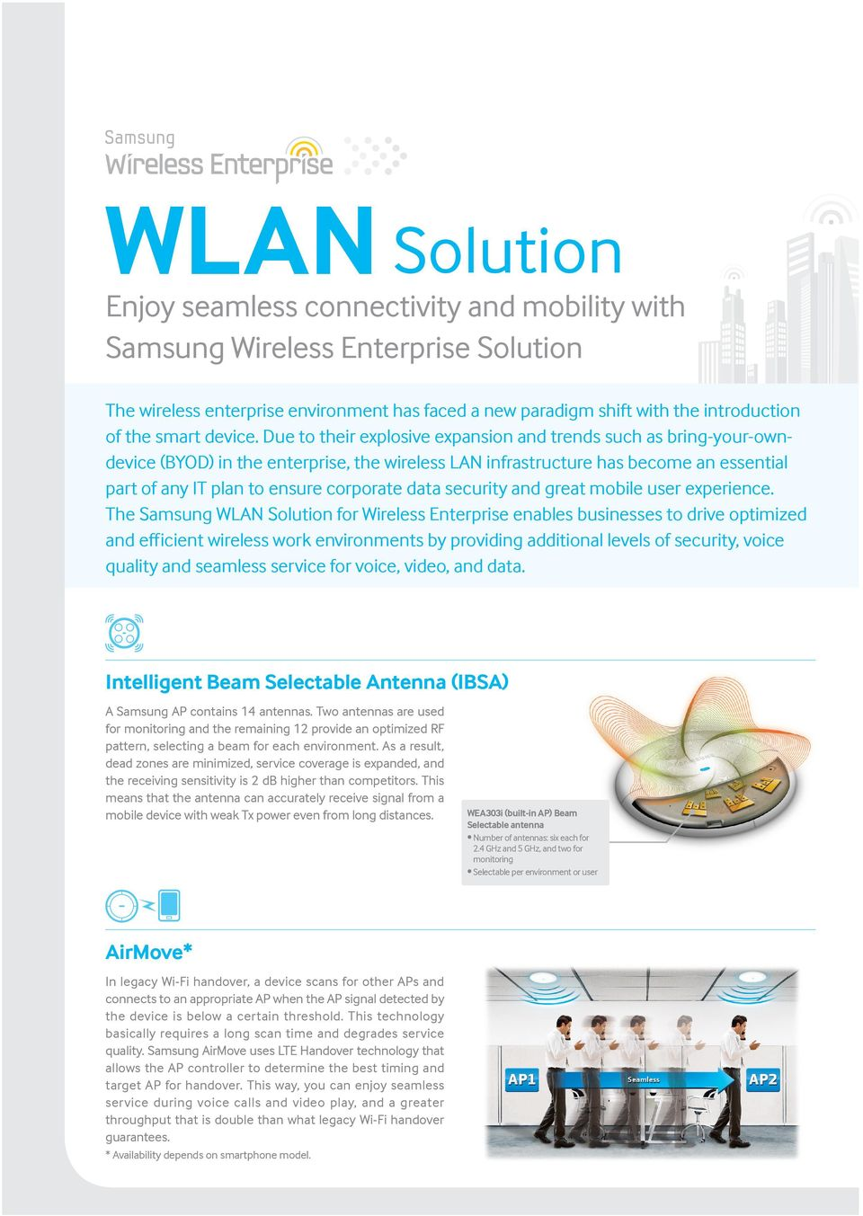 Due to their explosive expansion and trends such as bring-your-owndevice (BYOD) in the enterprise, the wireless LAN infrastructure has become an essential part of any IT plan to ensure corporate data