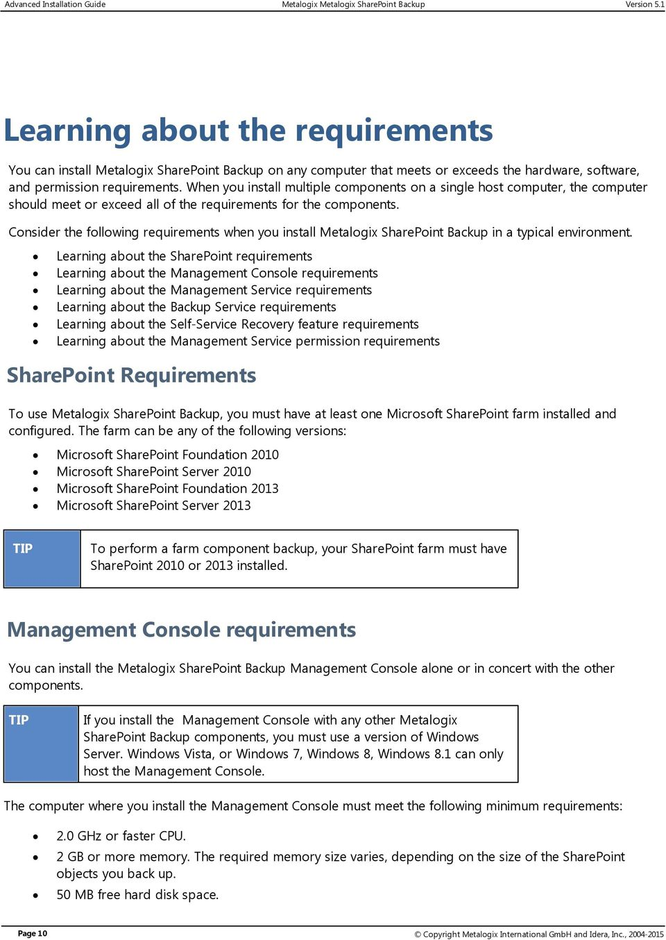 Consider the following requirements when you install Metalogix SharePoint Backup in a typical environment.