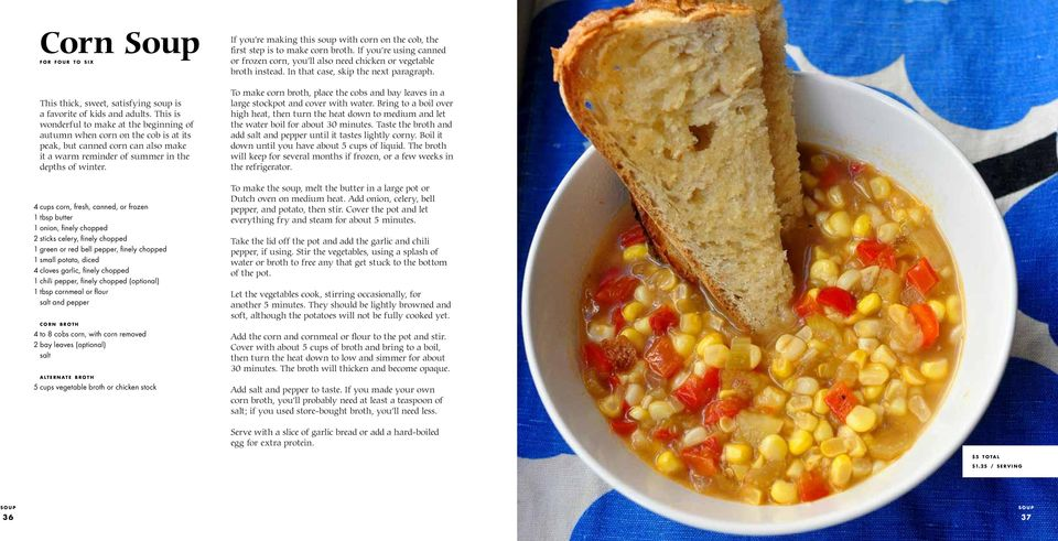 4 cups corn, fresh, canned, or frozen 1 tbsp butter 1 onion, finely chopped 2 sticks celery, finely chopped 1 green or red bell pepper, finely chopped 1 small potato, diced 4 cloves garlic, finely