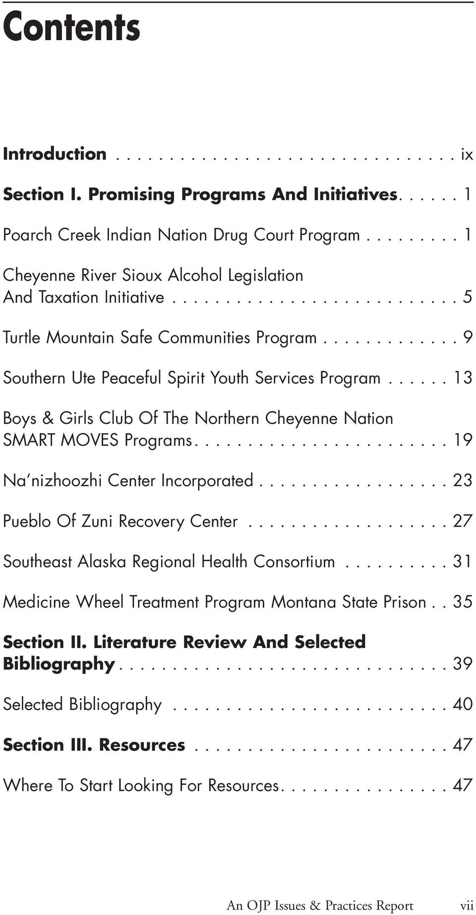 ............ 9 Southern Ute Peaceful Spirit Youth Services Program...... 13 Boys & Girls Club Of The Northern Cheyenne Nation SMART MOVES Programs........................ 19 Na nizhoozhi Center Incorporated.