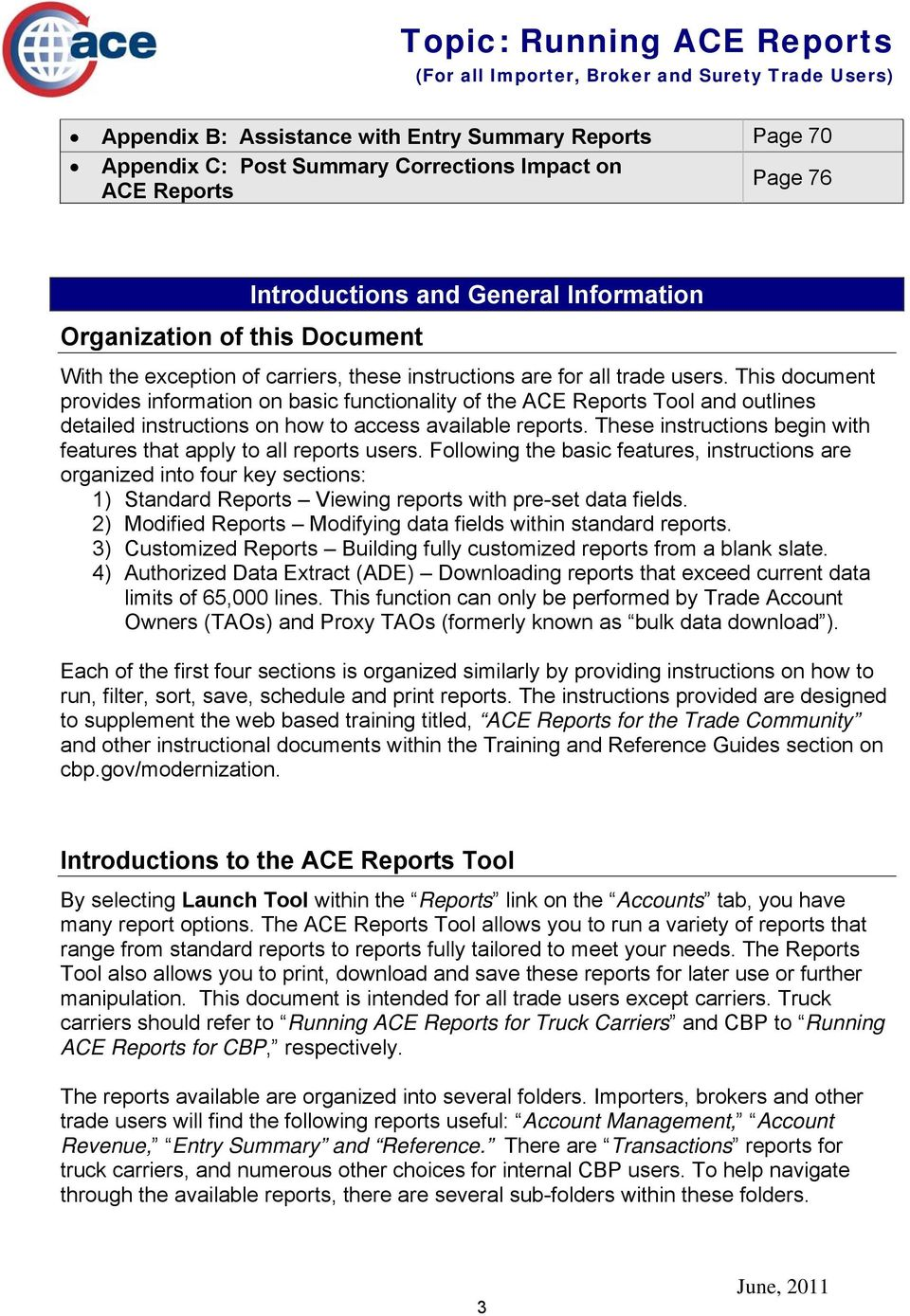 This document provides information on basic functionality of the ACE Reports Tool and outlines detailed instructions on how to access available reports.
