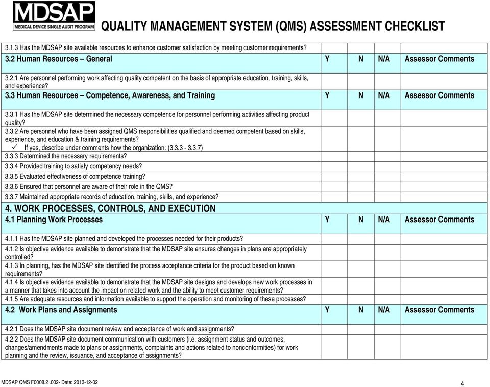3.1 Has the MDSAP site determined the necessary competence for personnel performing activities affecting product quality? 3.3.2 Are personnel who have been assigned QMS responsibilities qualified and deemed competent based on skills, experience, and education & training requirements?