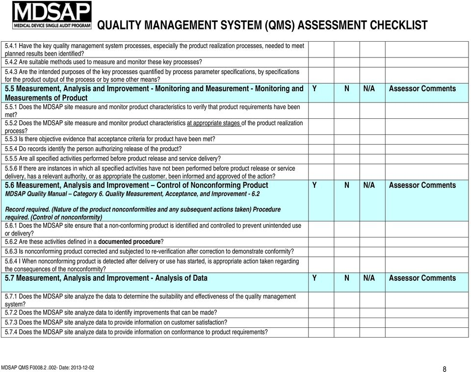 5 Measurement, Analysis and Improvement - Monitoring and Measurement - Monitoring and Measurements of Product 5.5.1 Does the MDSAP site measure and monitor product characteristics to verify that product requirements have been met?