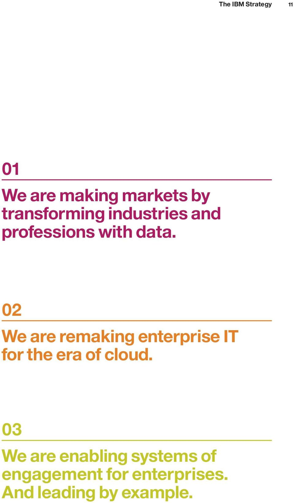 02 We are remaking enterprise IT for the era of cloud.