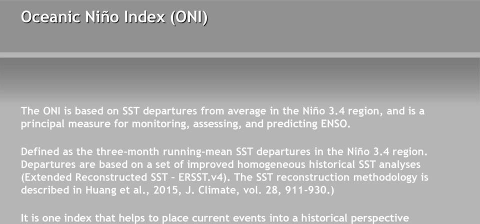 Defined as the three-month running-mean SST departures in the Niño 3.4 region.