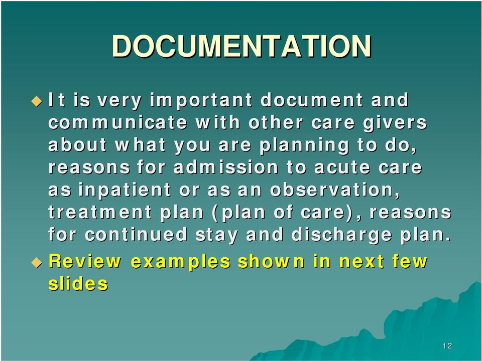 as inpatient or as an observation, treatment plan (plan of care), reasons for