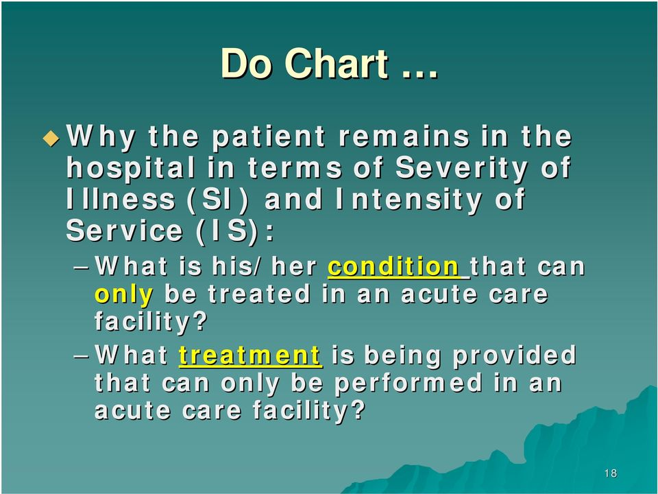 condition that can only be treated in an acute care facility?