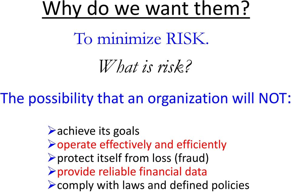 goals operate effectively and efficiently protect itself from