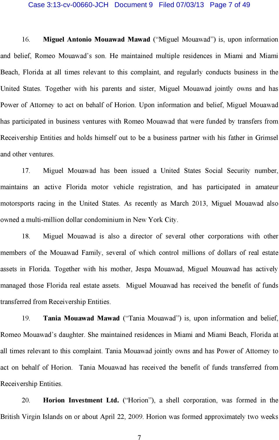 Together with his parents and sister, Miguel Mouawad jointly owns and has Power of Attorney to act on behalf of Horion.