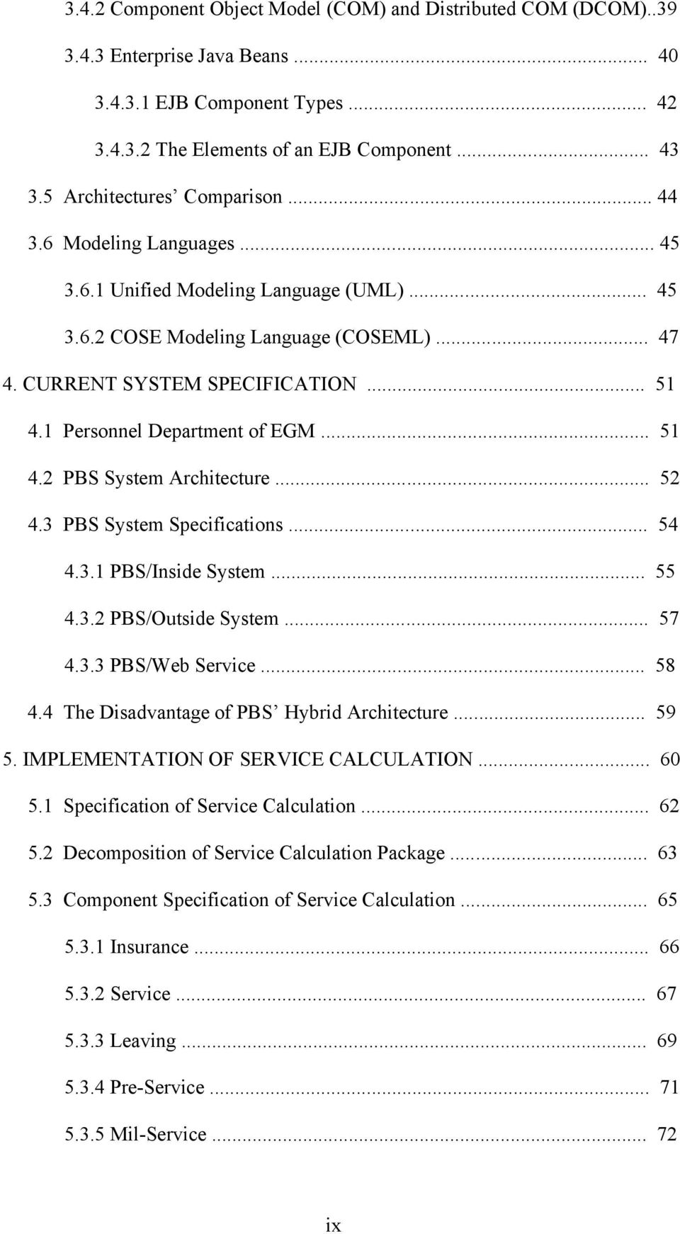 1 Personnel Department of EGM... 51 4.2 PBS System Architecture... 52 4.3 PBS System Specifications... 54 4.3.1 PBS/Inside System... 55 4.3.2 PBS/Outside System... 57 4.3.3 PBS/Web Service... 58 4.
