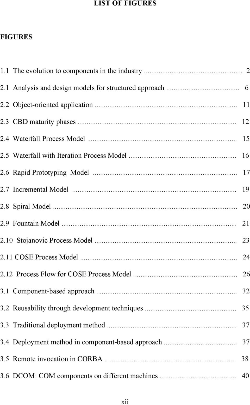 9 Fountain Model... 21 2.10 Stojanovic Process Model... 23 2.11 COSE Process Model... 24 2.12 Process Flow for COSE Process Model... 26 3.1 Component-based approach... 32 3.