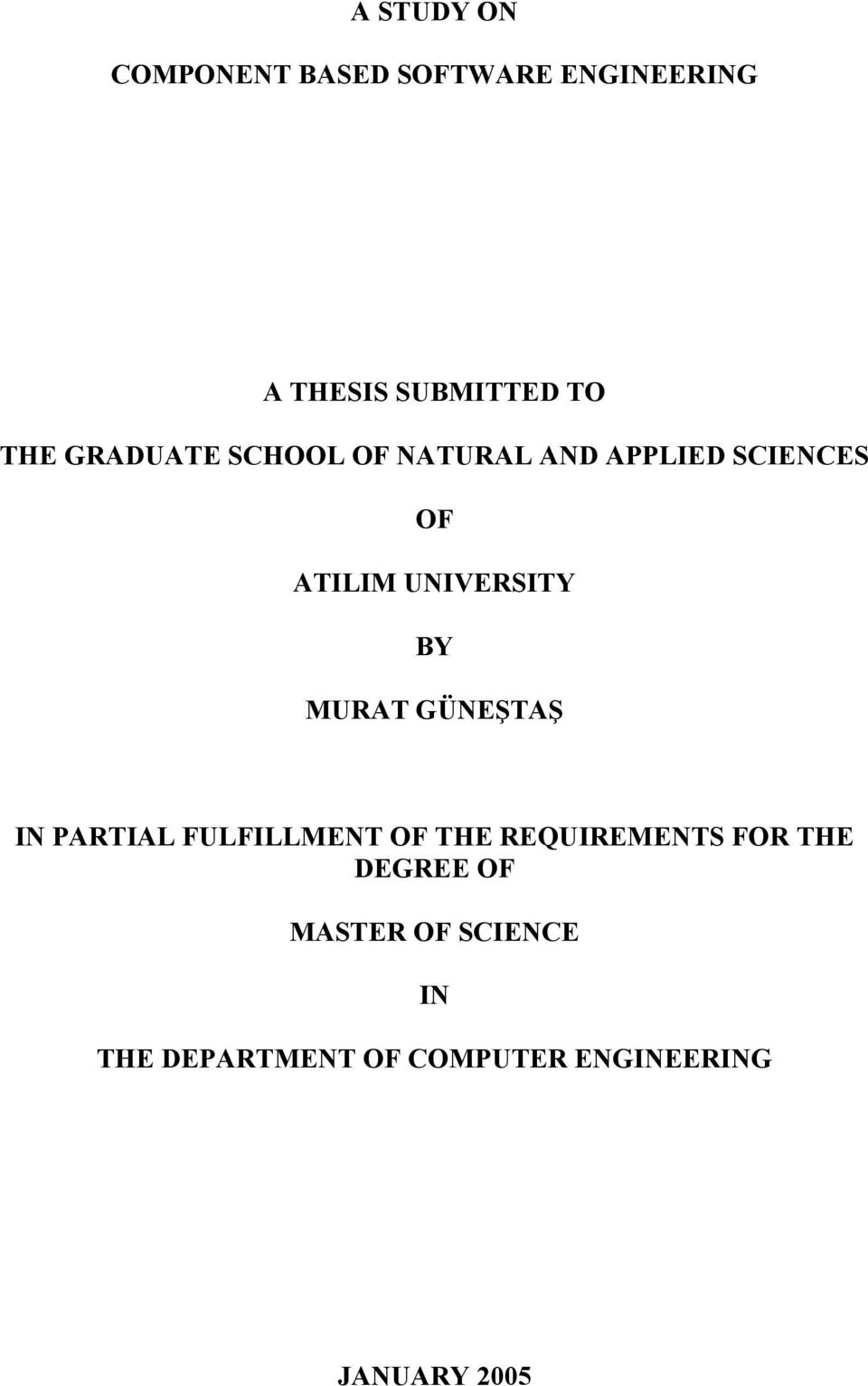 MURAT GÜNEŞTAŞ IN PARTIAL FULFILLMENT OF THE REQUIREMENTS FOR THE DEGREE