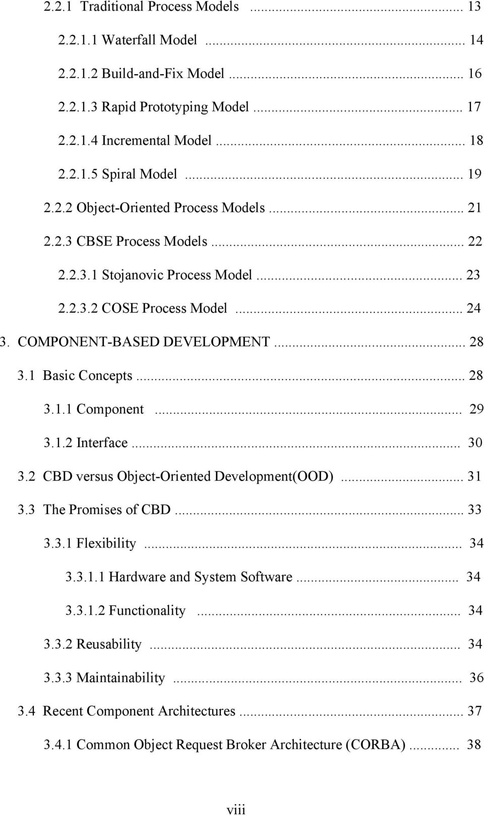 1 Basic Concepts... 28 3.1.1 Component... 29 3.1.2 Interface... 30 3.2 CBD versus Object-Oriented Development(OOD)... 31 3.3 The Promises of CBD... 33 3.3.1 Flexibility... 34 3.3.1.1 Hardware and System Software.