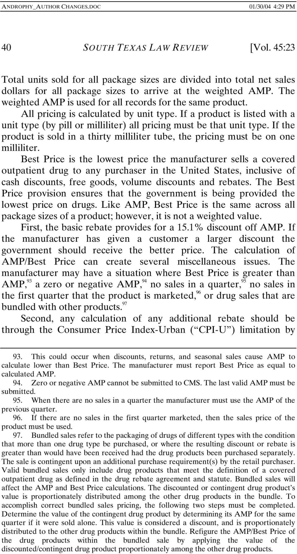 If a product is listed with a unit type (by pill or milliliter) all pricing must be that unit type. If the product is sold in a thirty milliliter tube, the pricing must be on one milliliter.