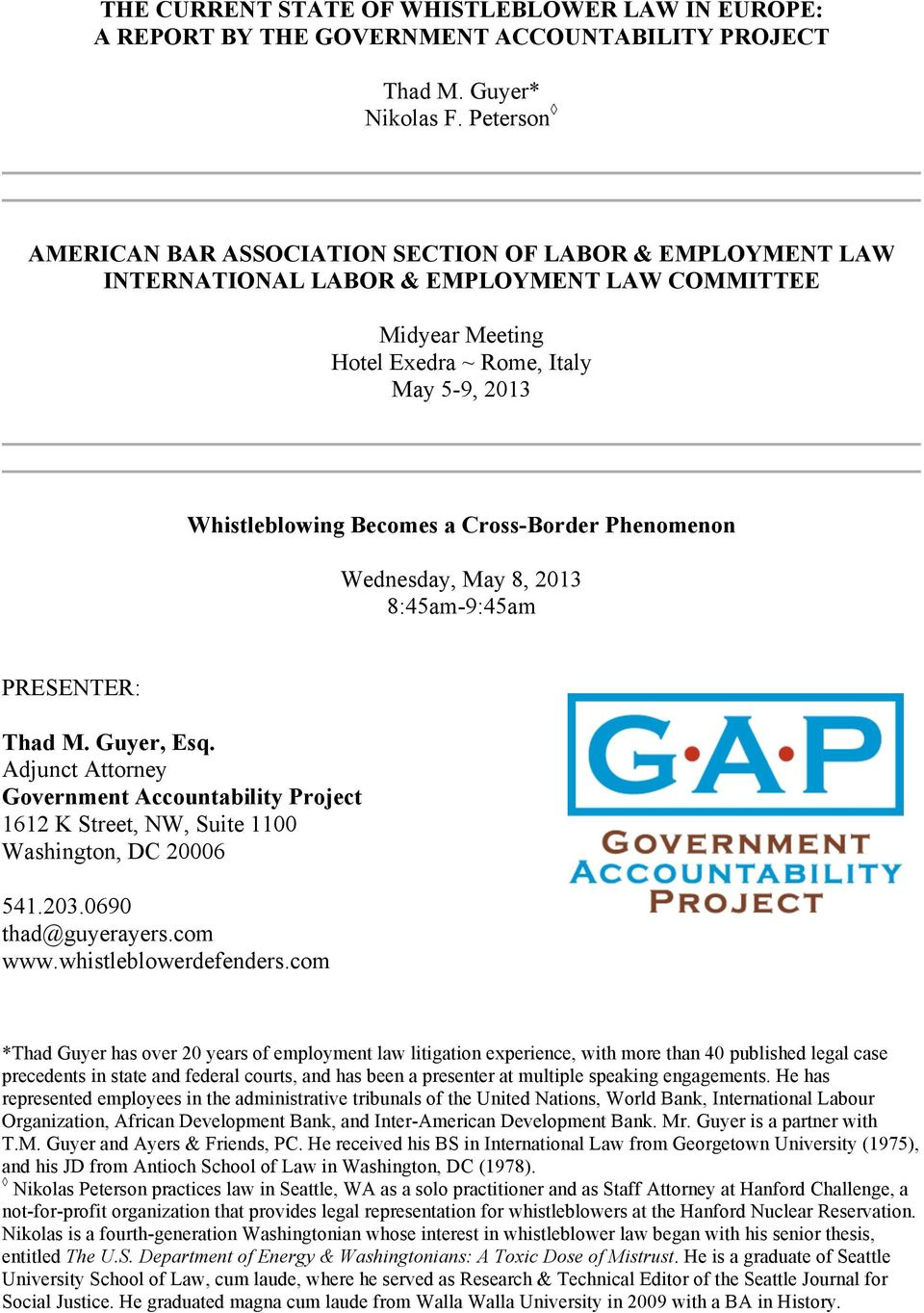 Cross-Border Phenomenon Wednesday, May 8, 2013 8:45am-9:45am PRESENTER: Thad M. Guyer, Esq. Adjunct Attorney Government Accountability Project 1612 K Street, NW, Suite 1100 Washington, DC 20006 541.