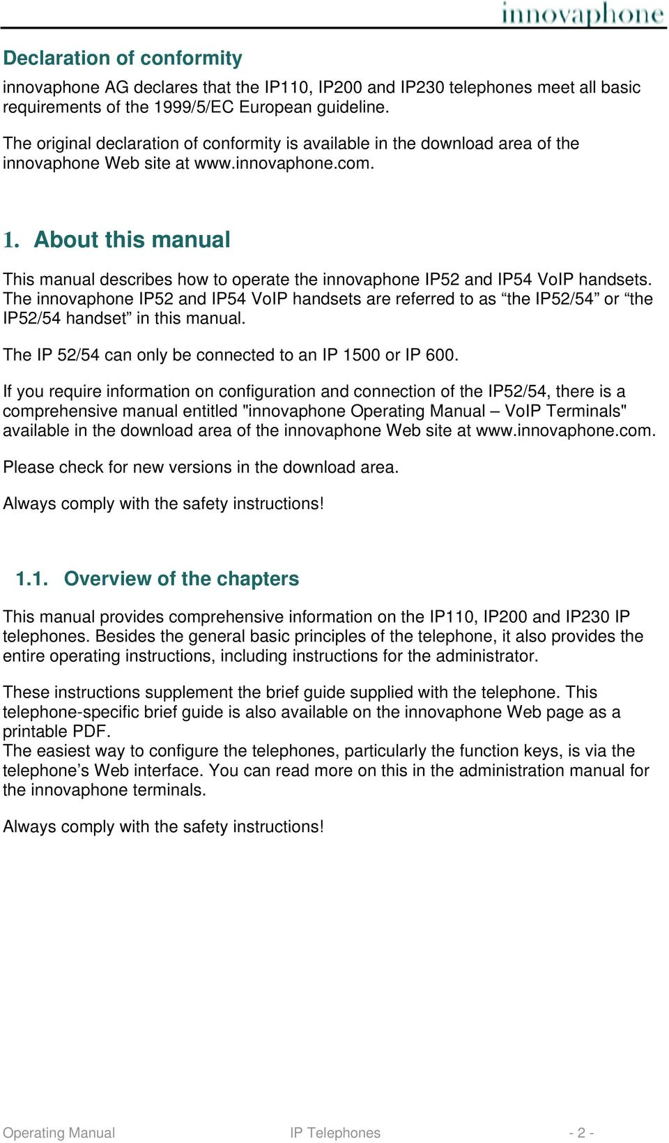 About this manual This manual describes how to operate the innovaphone IP52 and IP54 VoIP handsets.