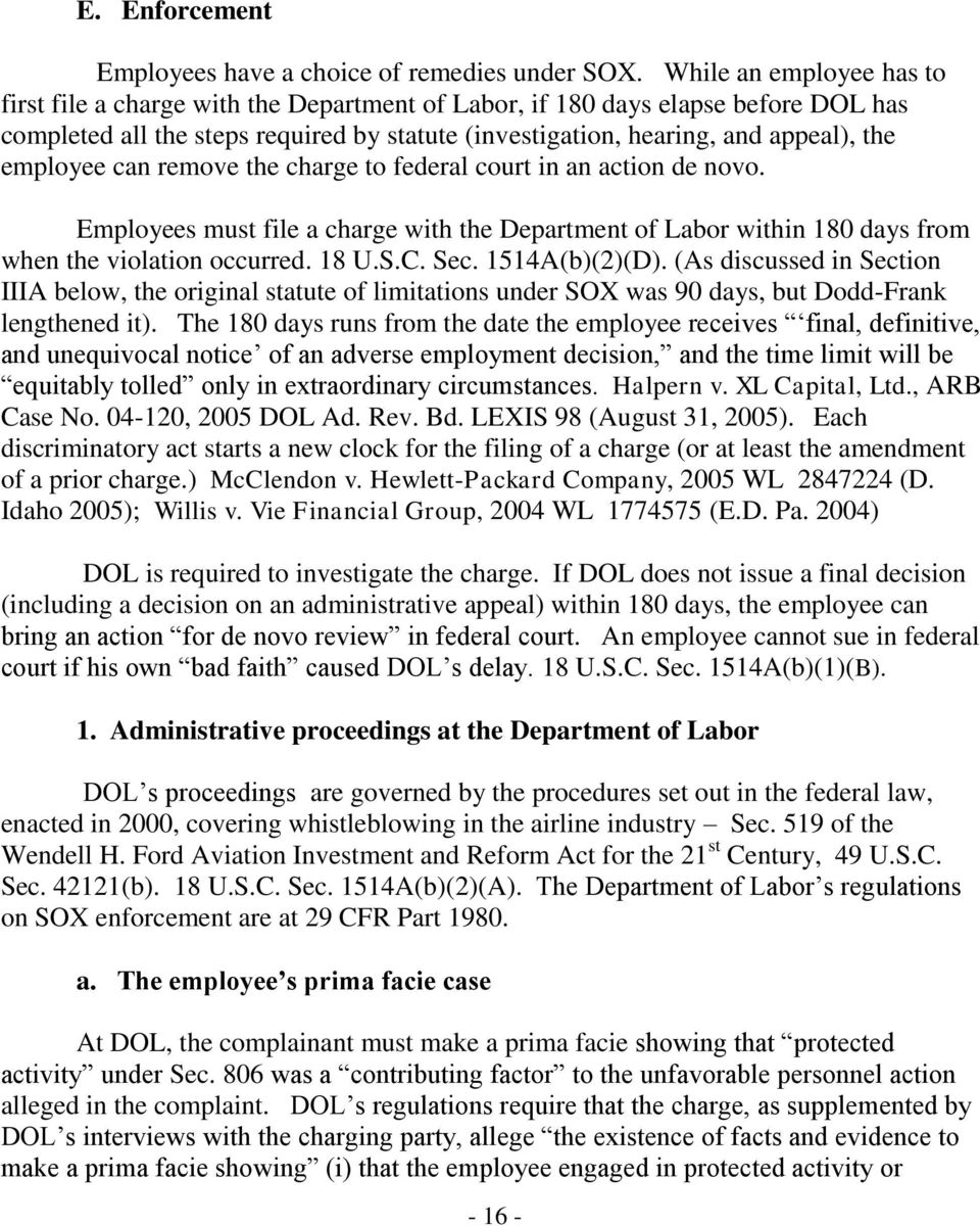 employee can remove the charge to federal court in an action de novo. Employees must file a charge with the Department of Labor within 180 days from when the violation occurred. 18 U.S.C. Sec.