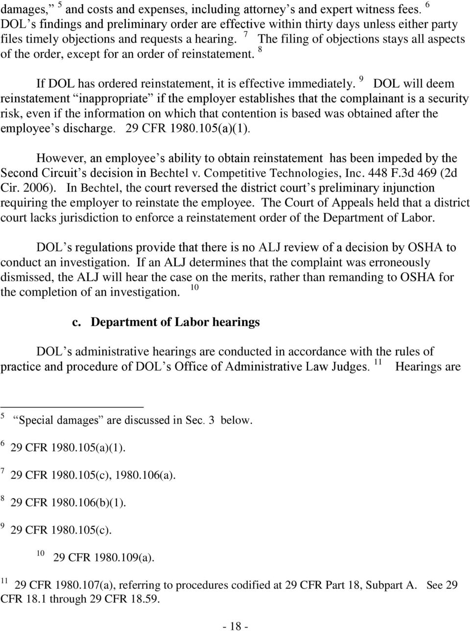 7 The filing of objections stays all aspects of the order, except for an order of reinstatement. 8 If DOL has ordered reinstatement, it is effective immediately.