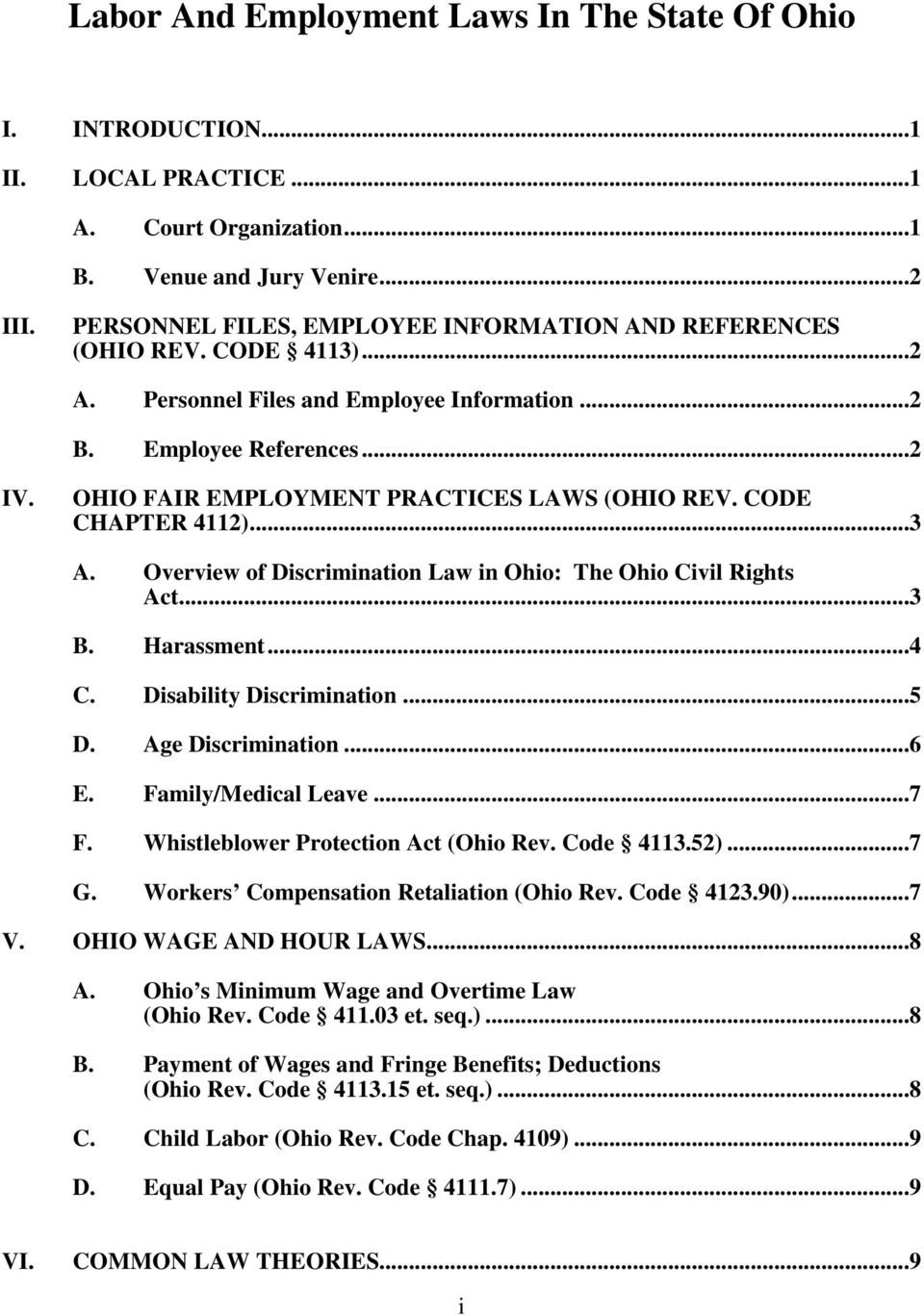 OHIO FAIR EMPLOYMENT PRACTICES LAWS (OHIO REV. CODE CHAPTER 4112)...3 A. Overview of Discrimination Law in Ohio: The Ohio Civil Rights Act...3 B. Harassment...4 C. Disability Discrimination...5 D.