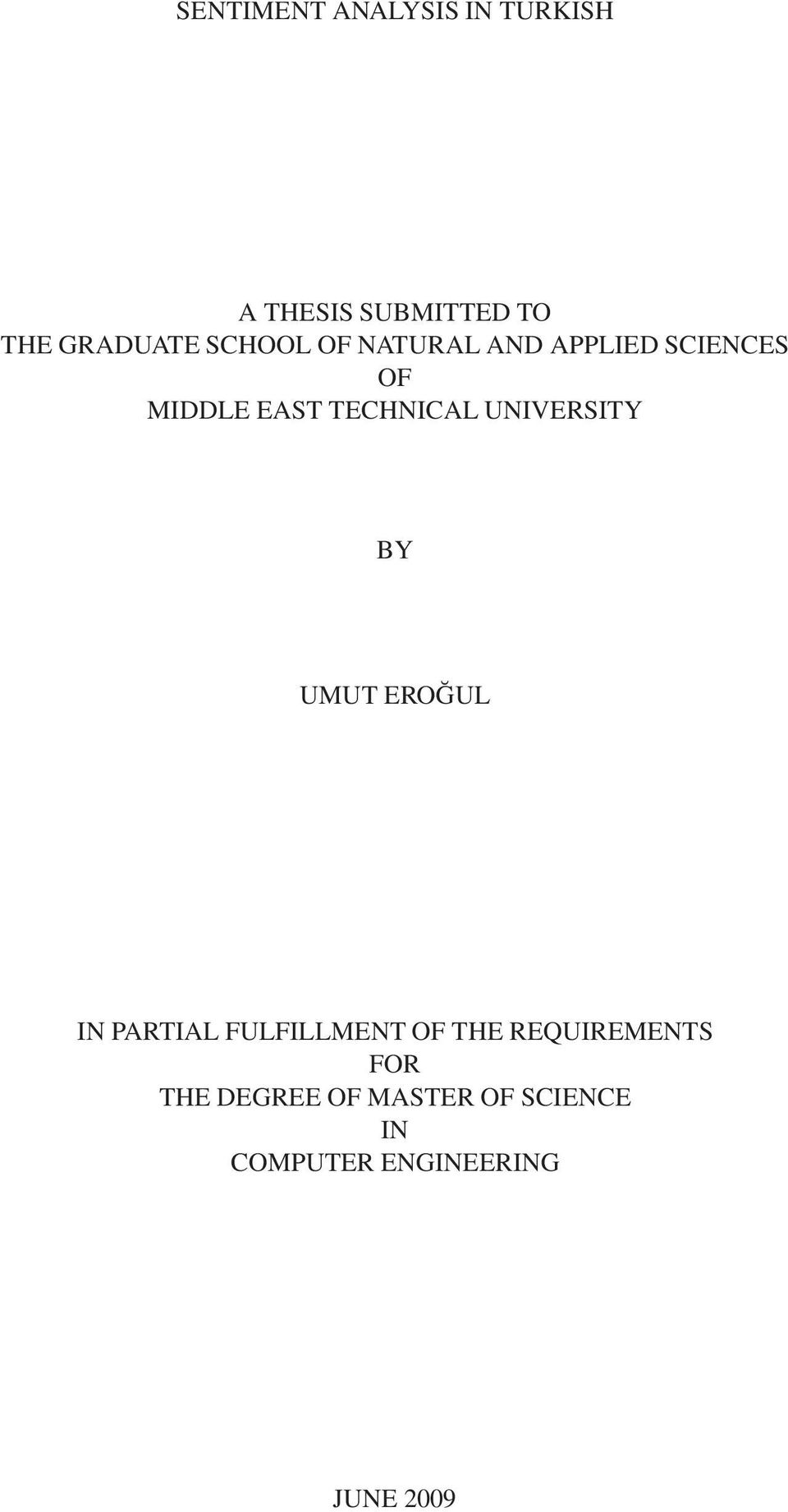 UNIVERSITY BY UMUT EROĞUL IN PARTIAL FULFILLMENT OF THE