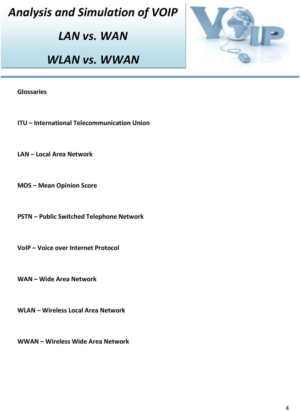Telephone Network VoIP Voice over Internet Protocol WAN Wide